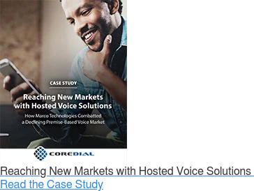 Reaching New Markets with Hosted Voice Solutions   Read the Case Study