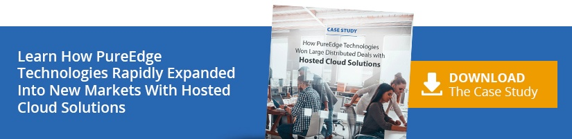 Learn How PureEdge Technologies Rapidly Expanded Into New Markets with Hosted Cloud Solutions